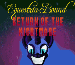 EquestriaBound - Return of the Nightmare