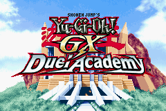 Yu-Gi-Oh! GX - Duel Academy - Introduction  - Yu-Gi-Oh! GX Duel Academy. Welcome all. - User Screenshot
